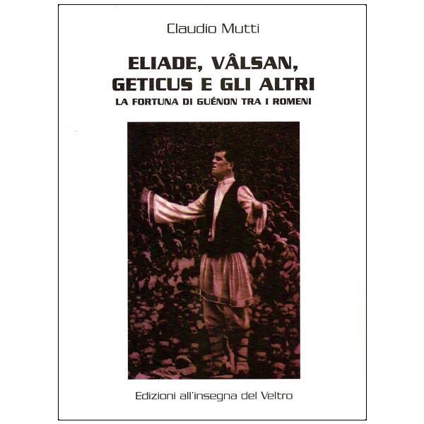 Eliade, Vâlsan, Geticus e gli altri