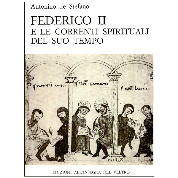 Federico II e le correnti spirituali del suo tempo