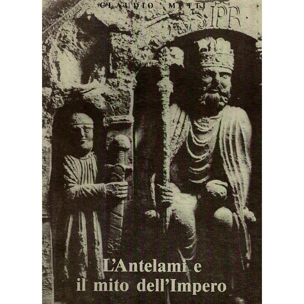 L'Antelami e il mito dell'Impero