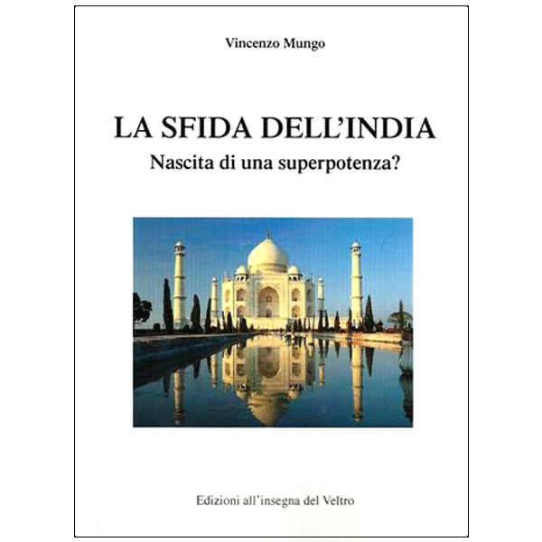 La sfida dell'India. Nascita di una superpotenza
