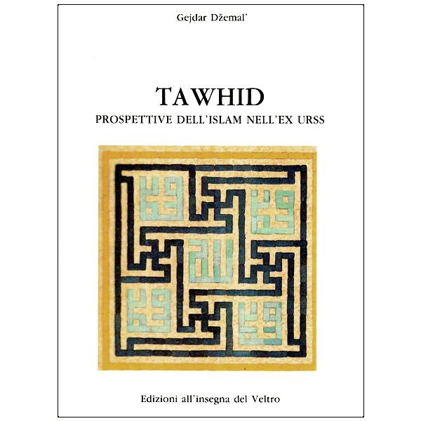 Tawhid. Prospettive dell'Islam nell'ex URSS