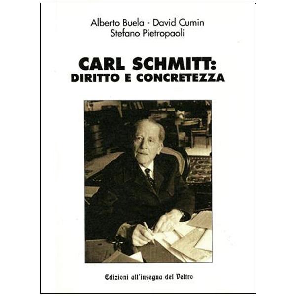 Carl Schmitt. Diritto e concretezza