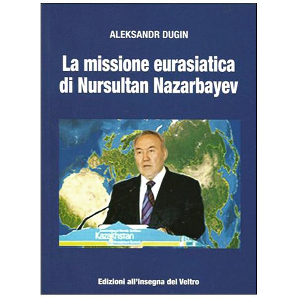 La missione eurasiatica di Nursultan Nazarbayev