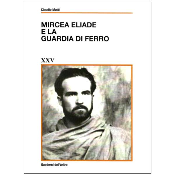 Mircea Eliade e la Guardia di Ferro