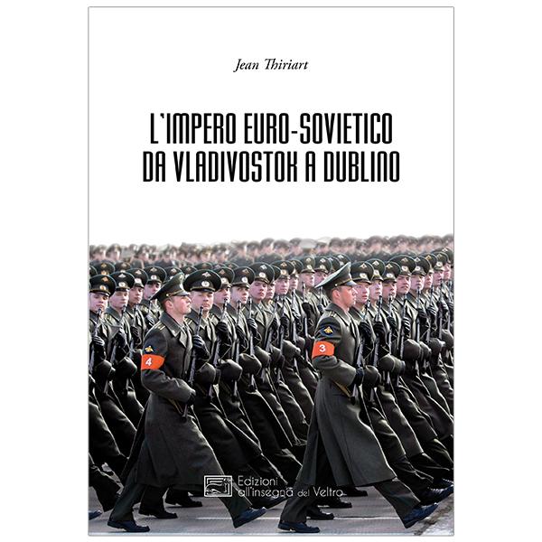 L'Impero Euro-sovietico da Vladivostok a Dublino