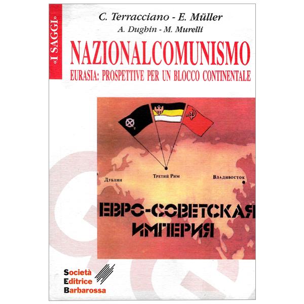 Nazionalcomunismo. Eurasia: prospettive per un blocco continentale